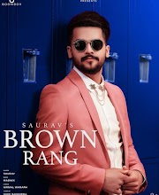 Brown Rang Saurav Lyrics