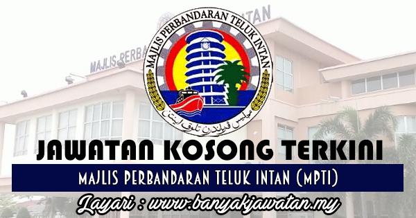 Jawatan Kosong 2017 di Majlis Perbandaran Teluk Intan (MPTI) www.banyakjawatan.my