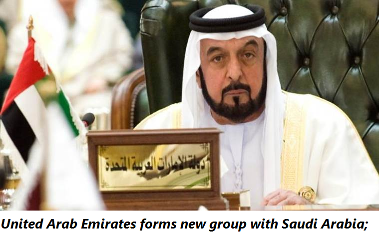 United Arab Emirates forms new group with Saudi Arabia;