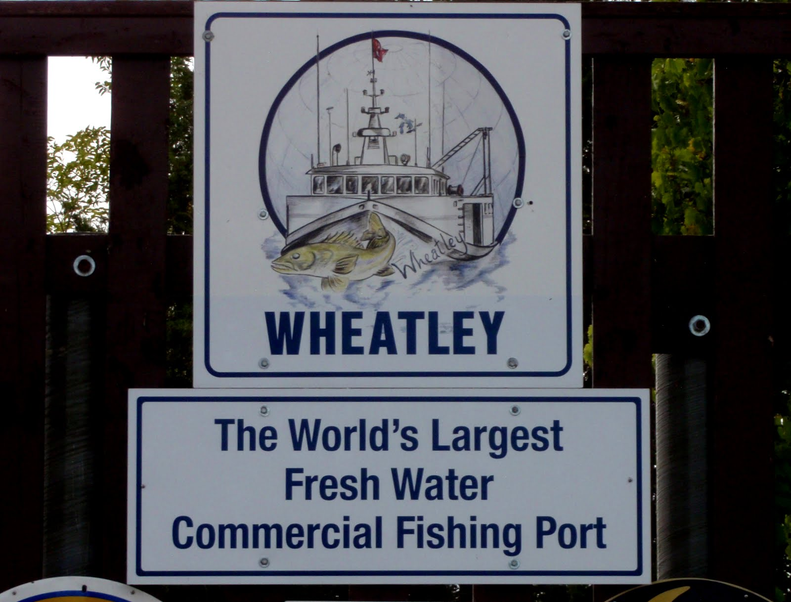 Sign, Wheatley, The world's largest fresh water commercial fishing port.
