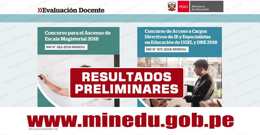 MINEDU publicó resultados del Examen de Ascenso y Examen de Acceso a Cargos Directivos y Especialistas en Educación de UGEL y DRE 2018 (Miércoles 25 Julio) Toda la información aquí - www.minedu.gob.pe