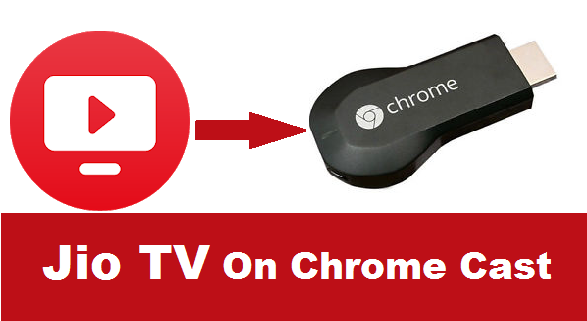 Jio TV On Chromecast- How to Watch JioTV on Smart TV Cast Option