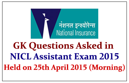 GK Questions Asked in NICL Assistant Exam