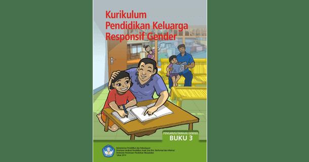 Kurikulum Pendidikan Keluarga Responsif Gender (Buku 3 Pengarusutamaan Gender)