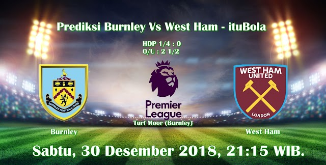 Prediksi Burnley Vs West Ham - ituBola