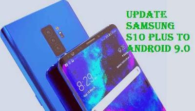 تفليش ،تحديث ،جهاز، سامسونغ ،Firmware، Update، Samsung،S10 ،Plus، to، Android، 9.0