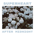 Now Playing: Superheart – 'After Midnight'