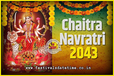 2043 Chaitra Navratri Pooja Date and Time, 2043 Navratri Calendar