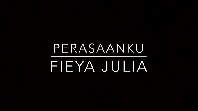 Lirik Perasaanku - Fieya Julia