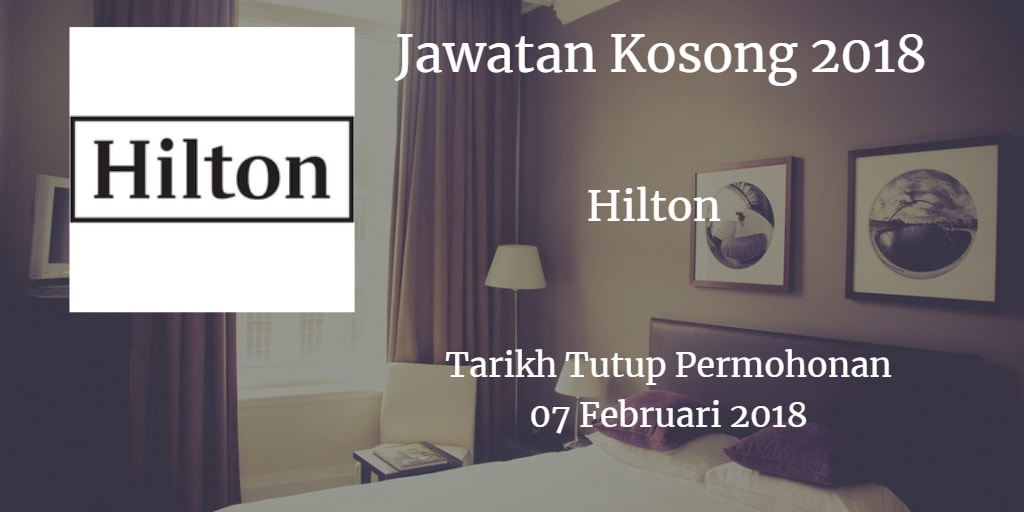 Jawatan Kosong HILTON 07 Februari 2018