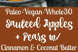 SAUTÉED APPLES & PEARS WITH COCONUT BUTTER {PALEO, VEGAN, WHOLE30}