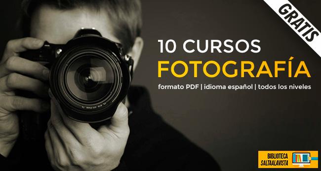 Descargar Gratis 10 Cursos de Fotografía en PDF
