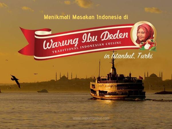 Menikmati Masakan Indonesia di Warung Ibu Deden Istanbul Turki