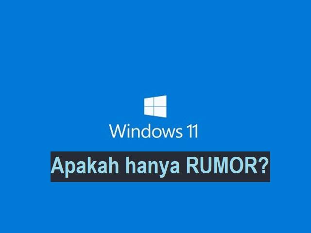 Apakah Windows 11 akan hadir atau hanya sekedar rumor? 1