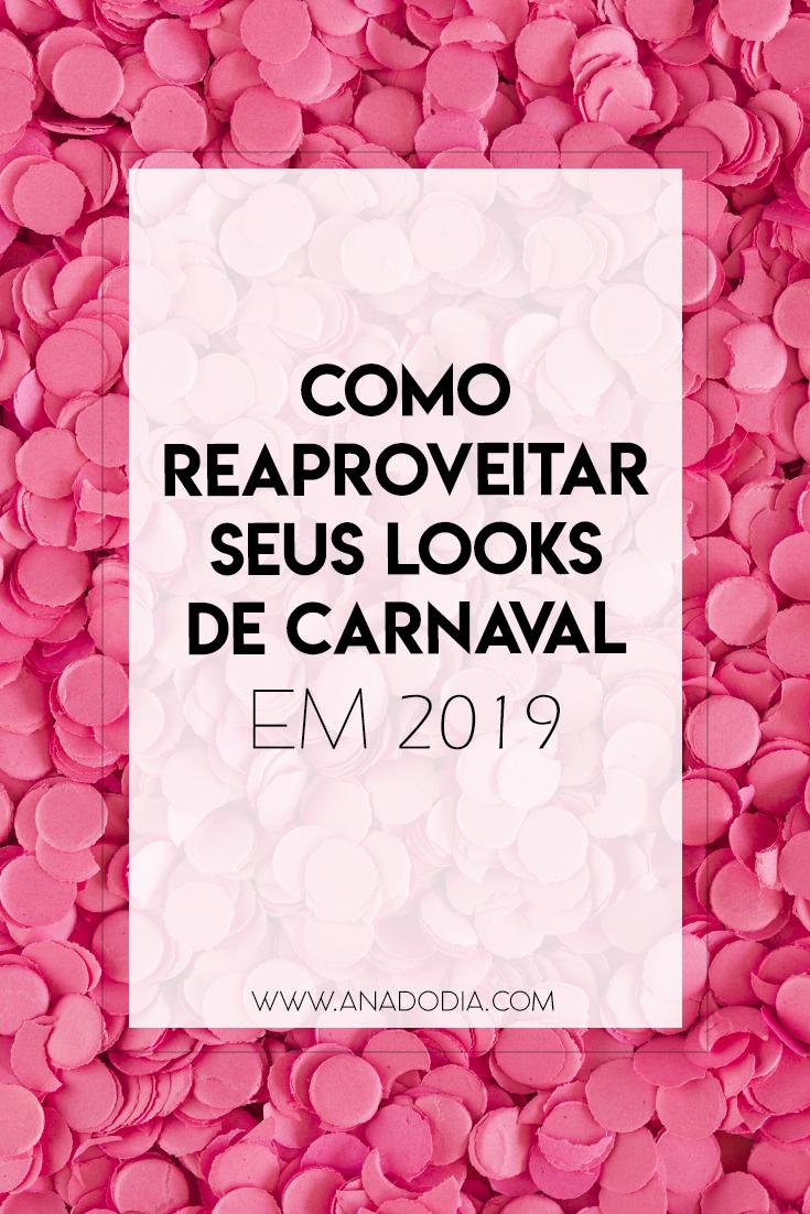 5 coisas para fazer com os seus looks de carnaval no resto do ano