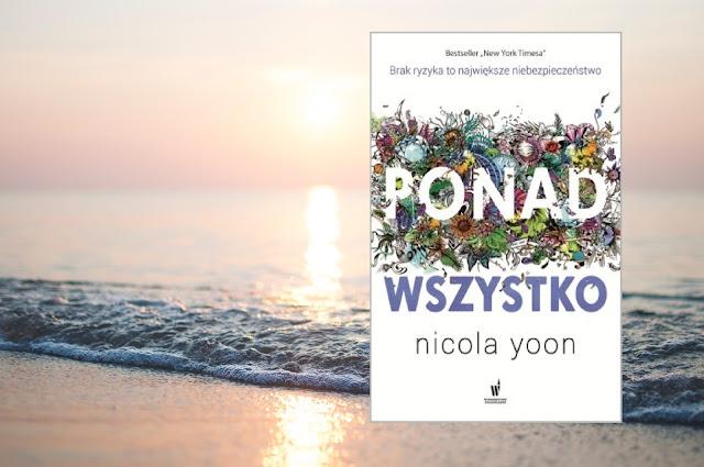 Nicola Yoon, Ponad wszystko