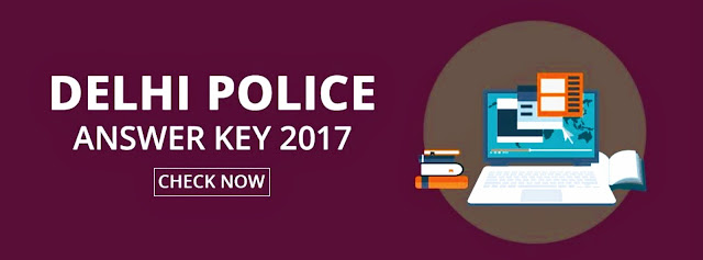 Delhi Police Constable 2017 Final Answer Key out, Download Here! Set-wise Question Paper Solution PDF