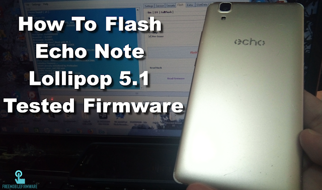 How To Flash Echo Note Lollipop 5.1 Tested Firmware