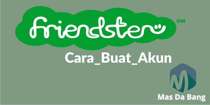 Cara Membuat Akun Friendster (Gamers)