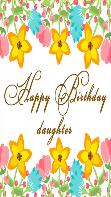 happy birthday to my daughter happy birthday to my daughter animated happy birthday to my amazing daughter happy birthday to my adopted daughter a happy birthday to my daughter  happy birthday to my daughter best happy birthday to my beautiful daughter happy birthday to my beautiful daughter images