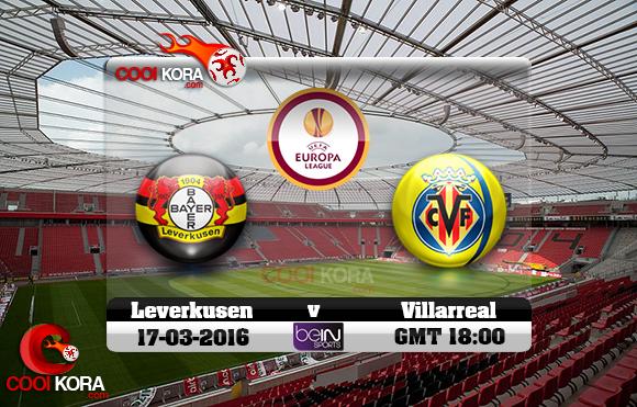 مشاهدة مباراة فياريال وباير ليفركوزن اليوم 17-3-2016 في الدوري الأوروبي