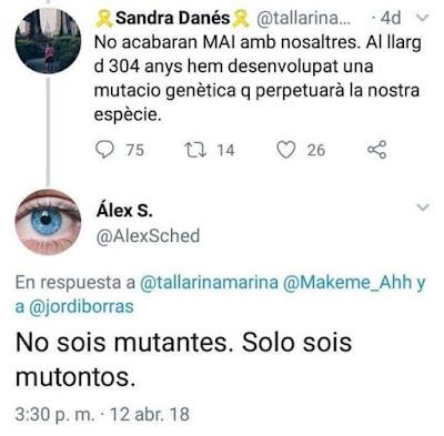 Sandra Danés , no acabaran mai amb nosaltres. Al llarg de 304 anys hem desenvolupat una mutació genètica que perpetuará la nostra espècie.