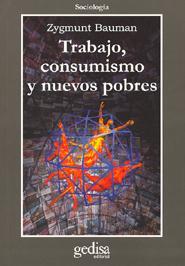 """""""Trabajo, consumismo y nuevos pobres"""" - Z. Bauman"""