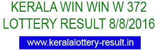 Kerala Win Win W 372 lottery result, Winwin W372 lottery result, Today's Win win W372 lottery result, Winwin Lottery result 8-8-2016, Kerala lotteries W372