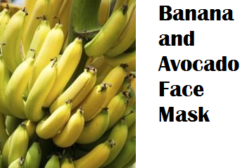 Health Benefits of Banana fruit - Banana and Avocado Face Mask