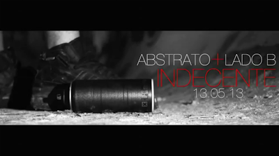 VIDEO -  ABSTRATO + LADO B - INDECENTE - TEASER #01