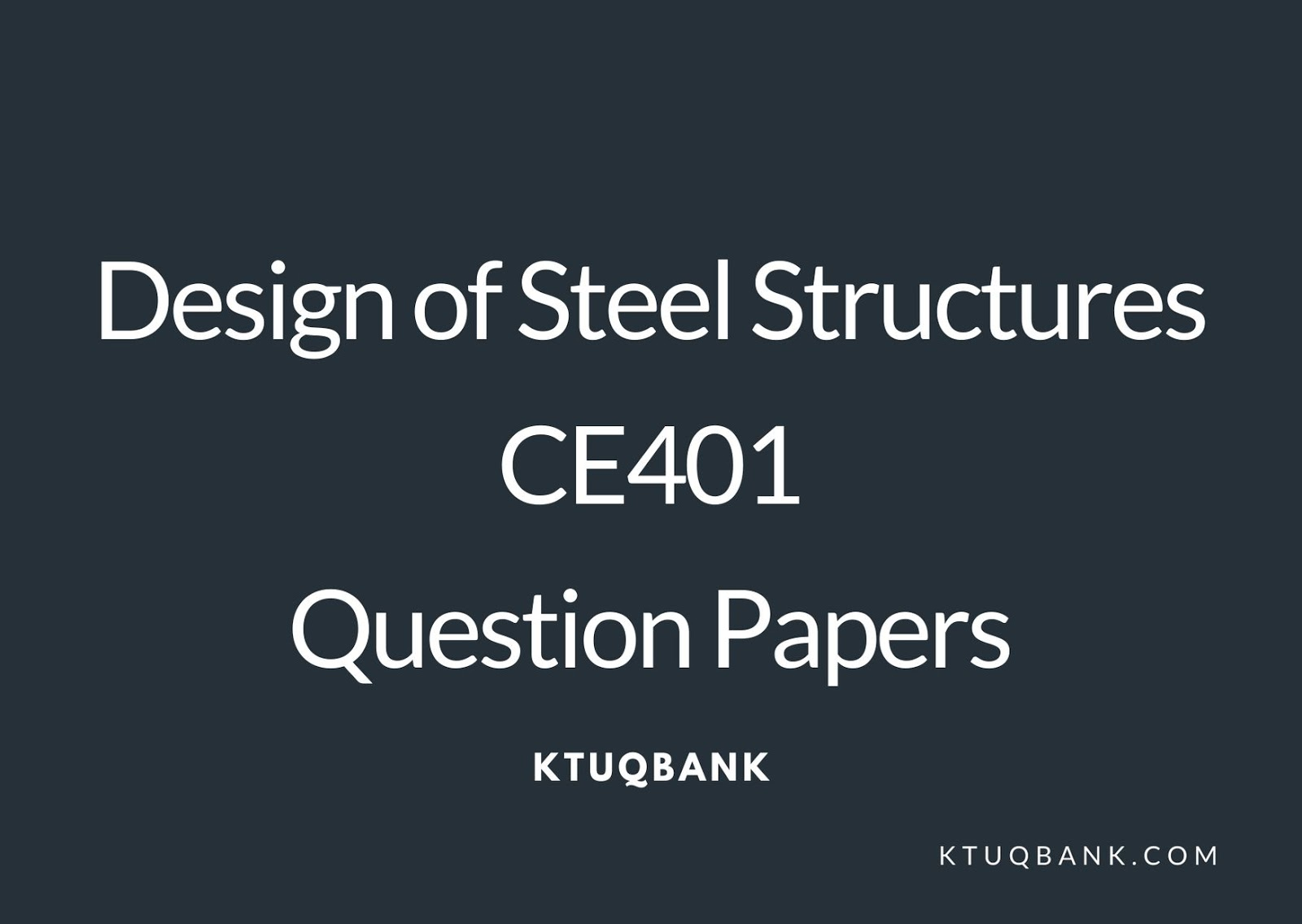 Design of Steel Structures | CE401 | Question Papers (2015 batch)