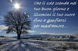 Che il sole scenda nel tuo buon giorno e illumini il tuo cuore fino a gonfiarsi per me d'amore... sefa altunsoy