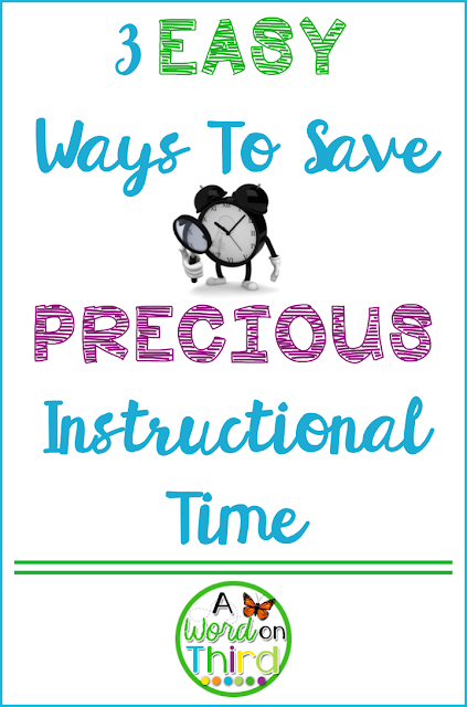 3 Easy Ways To Save PRECIOUS Instructional Time - A Word On Third
