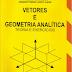 Vetores e Geometria Analítica - Ana Célia; Armando Junior
