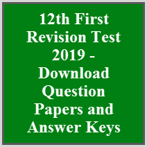 12th First Revision Test 2019 - Download Question Papers