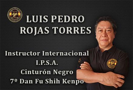 LUIS PEDRO ROJAS TORRES INSTRUCTOR INTERNACIONAL IPSA INTERNATIONAL POLICE AND SECURITY ASOCCIATION IPSA