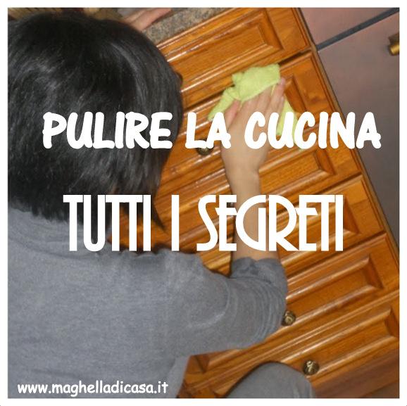 Pulire la cucina i segreti maghella di casa - Pulire la cucina ...