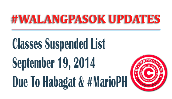 #WalangPasok List of Classes Suspended Thursday, September 19, 2014 due to Habagat and Tropical Storm Mario