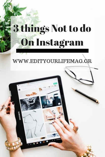 3 things Not to do On Instagram