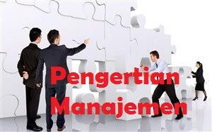 pengertian manajemen secara umum