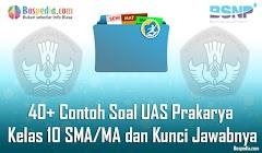 Lengkap - 40+ Contoh Soal UAS Prakarya Kelas 10 SMA/MA dan Kunci Jawabnya Terbaru