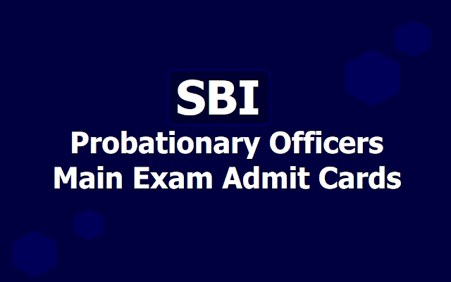 SBI PO Mains Admit Cards 2019 for Probationary Officers Main Exam on July 20th
