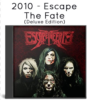 2010 - Escape The Fate (Deluxe Edition)