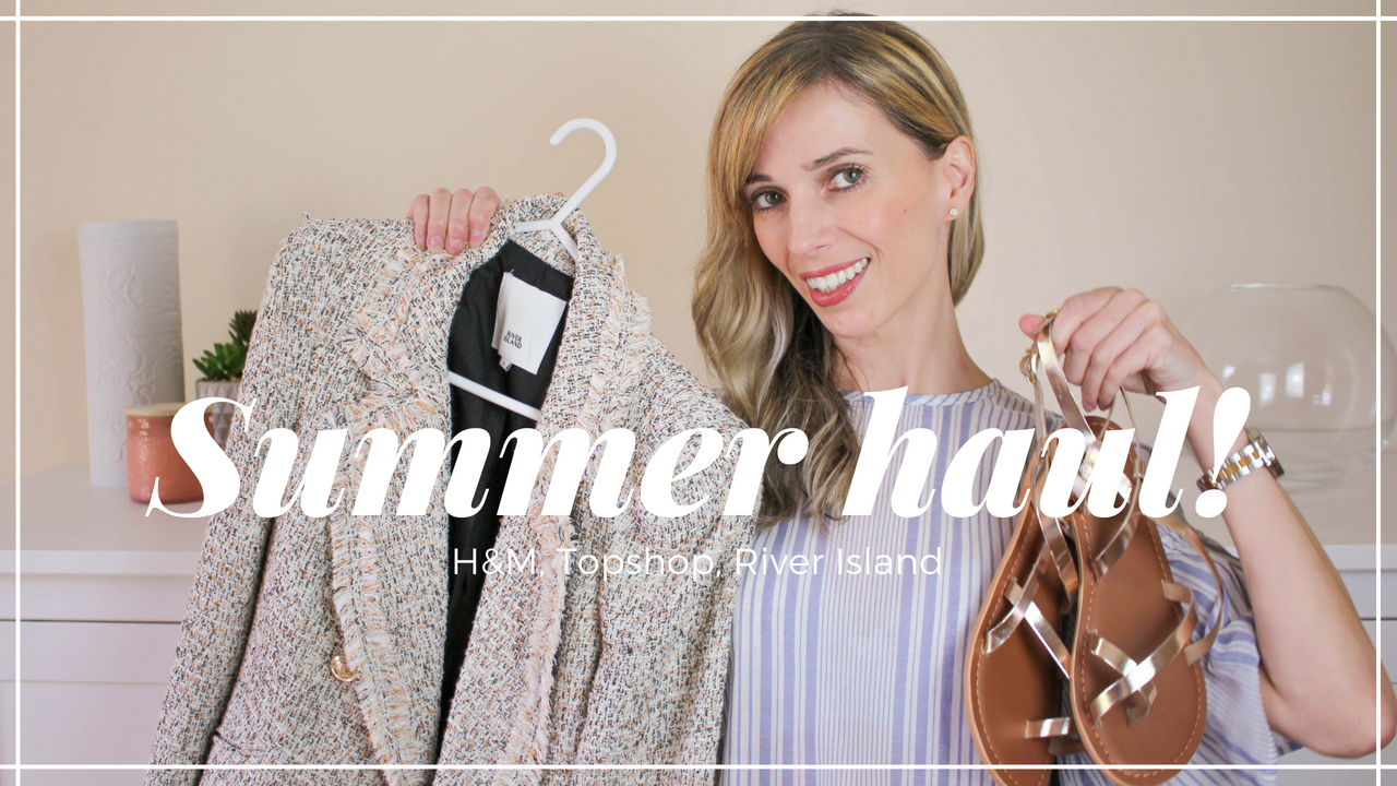 Summer Haul - H&M, Topshop and River Island