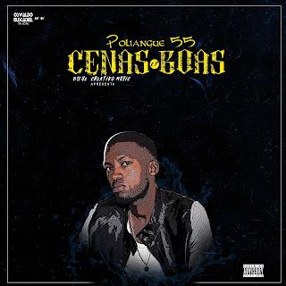 Poliangue 55 - Cenas Boas (EP)