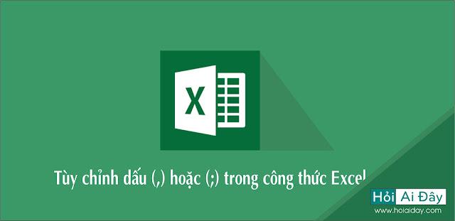 Hướng dẫn tùy chỉnh dấu (,) hoặc (;) trong công thức Excel