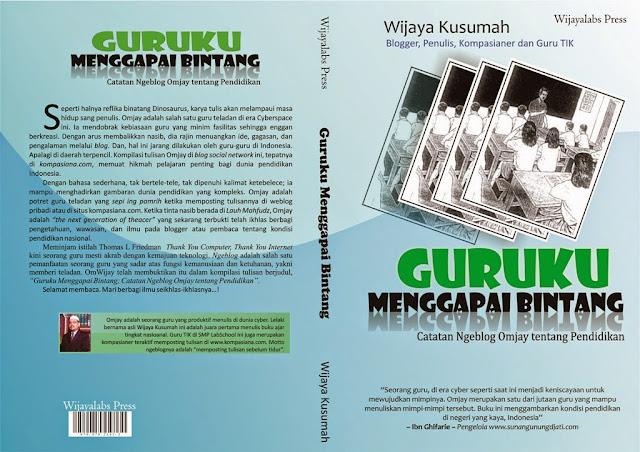Buku Guruku Menggapai Bintang Penulis: Wijaya Kusumah (OmJay) Wijayalabs Press
