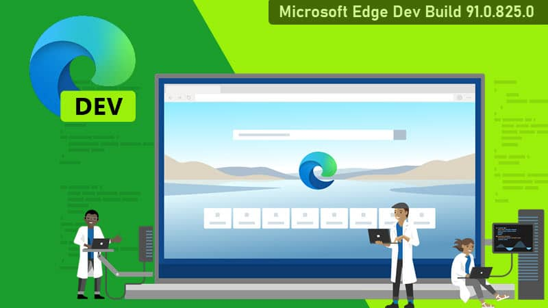 Microsoft Edge in insiders Dev channel gets its first Chromium 91 build