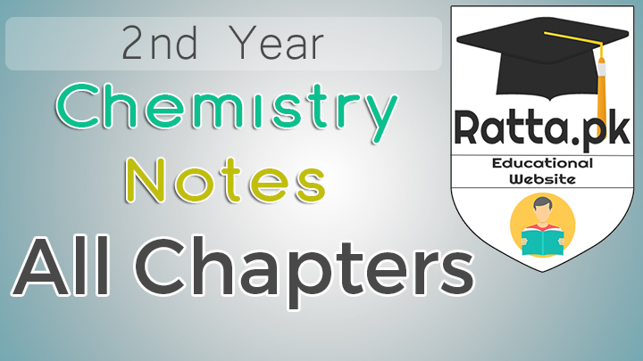 2nd year Chemistry Notes All Chapters - 12th Class Chemisry Notes