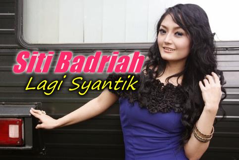 download lagu badriah lagi syantik